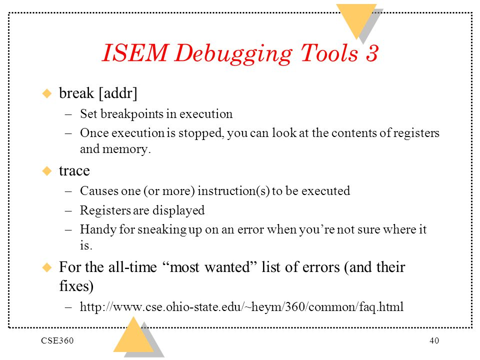 ISEM Debugging Tools 3 break [addr] trace